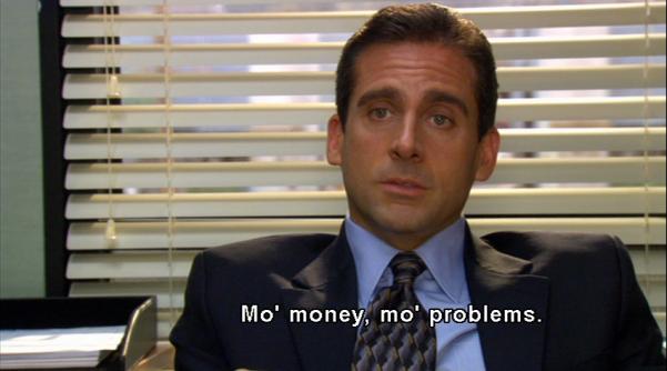 Mo-Money-Mo-Problems.